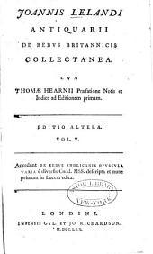 Joannis Lelandi Antiquarii de rebus britannicis collectanea: Volume 5