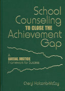 School Counseling to Close the Achievement Gap