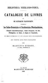 Bibliotheca neerlando-indica: Catalogue de livres et de quelques manuscrits concernant les Indes-orientales et Occidentales néerlandaises, l'empire indo-brittannique, etc. En vente aux prix marqués