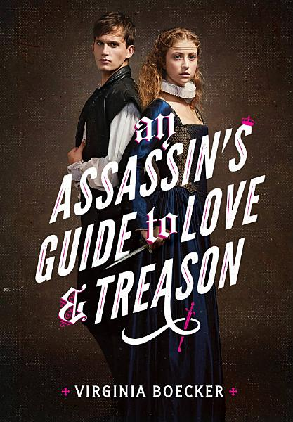 Download An Assassin s Guide to Love and Treason Book