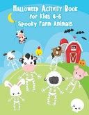 Halloween Activity Book for Kids 4-6 Spooky Farm Animals
