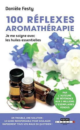 100 r  flexes aromath  rapie   Nouvelle   dition PDF