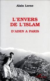 L'envers de l'islam: D'Aden à Paris