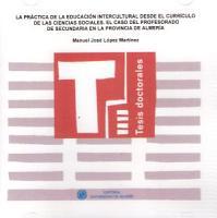 La pr  ctica de educaci  n intercultural desde el curr  culo de las ciencias sociales  El caso del profesorado de secundaria en la provincia de Almer  a PDF