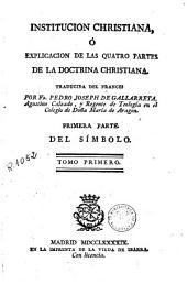 Institucion christiana, ó Explicacion de las quatro partes de la doctrina christiana, 1