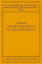Die Theorie der Gruppen von Endlicher Ordnung: Mit Anwendungen Auf Algebraische Zahlen und Gleichungen Sowie Auf die Kristallographie