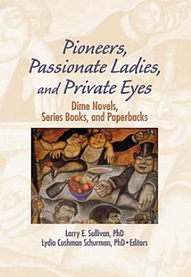 Pioneers  Passionate Ladies  and Private Eyes