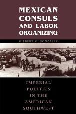 Mexican Consuls and Labor Organizing PDF