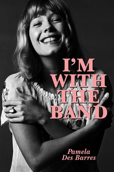 Download I m With the Band  Confessions of a Groupie Book