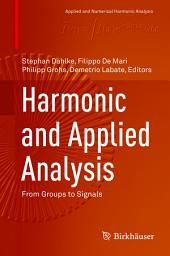 Harmonic and Applied Analysis: From Groups to Signals