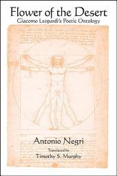 Flower of the Desert: Giacomo Leopardi's Poetic Ontology