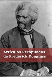 Artículos recopilados de Frederick Douglass: Collected Articles of Frederick Douglass, Spanish edition