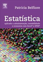 Estatística Aplicada: Para Cursos de Administração, Contabilidade e Economia com Excel e SPSS