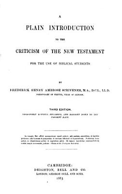 A Plain Introduction to the Criticism of the New Testament for the Use of Biblical Students