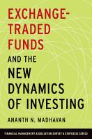 Exchange Traded Funds and the New Dynamics of Investing PDF