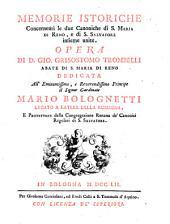 Memorie istoriche concernenti le due canoniche di S. Maria di Reno, e di S. Salvatore insieme unite. Opera di d. Gio. Grisostomo Trombelli abate di S. Maria di Reno ..
