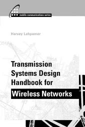 Transmission Systems Design Handbook for Wireless Networks