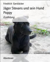 Jäger Stevans und sein Hund Poppy: Erzählung