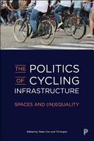 The Politics of Cycling Infrastructure PDF