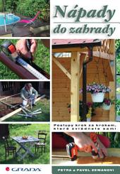 Nápady do zahrady: Postupy krok za krokem, které zvládnete sami