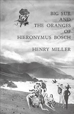 Big Sur and the Oranges of Hieronymus Bosch PDF