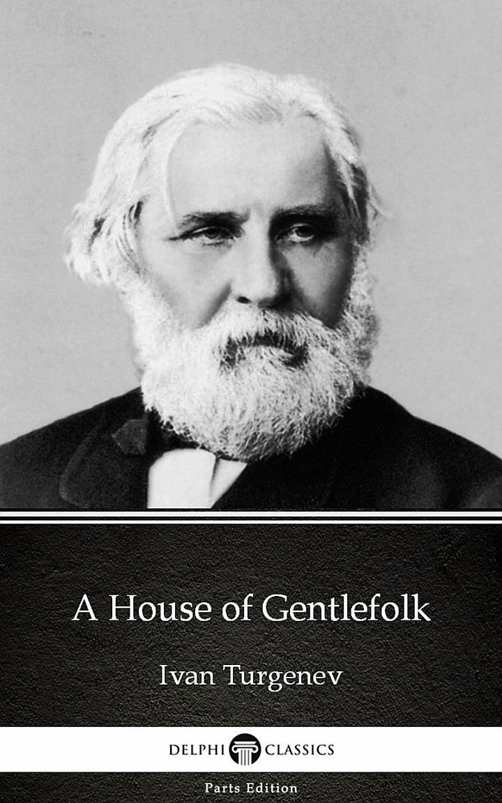 A House of Gentlefolk by Ivan Turgenev - Delphi Classics (Illustrated)