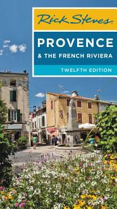 Rick Steves Provence & the French Riviera: Edition 12