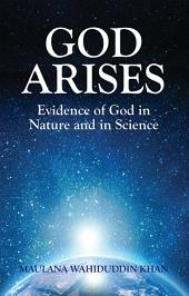 God Arises Evidence of God in Nature and in Science (Goodword)