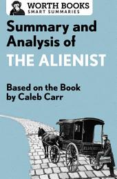 Summary and Analysis of The Alienist: Based on the Book by Caleb Carr
