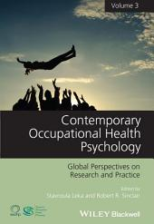 Contemporary Occupational Health Psychology: Global Perspectives on Research and Practice, Volume 3