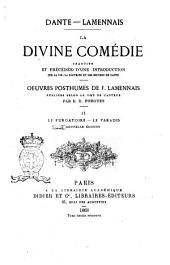 La Divine Comédie traduite et précédée d'une introduction sur la vie, la doctrine et les œuvres de Dante Dante: Le Purgatoire. Le Paradis, Volume2