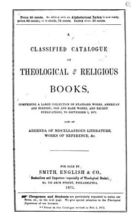 A Classified Catalogue of Theological and Religious Books  Comprising a Large Collection of Standard Works  American and Foreign PDF