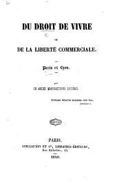 Du Droit de vivre, ou de la liberté commerciale. Paris et Lyon. Par un ancien manufacturier Lyonnais