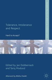 Tolerance, Intolerance and Respect: Hard to Accept?