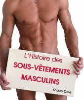 L'Histoire des Sous-Vêtements Masculins