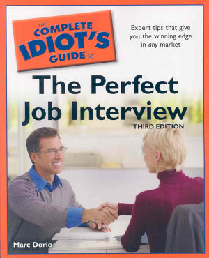 The Complete Idiot s Guide to the Perfect Job Interview