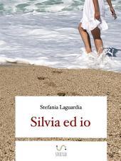 Silvia ed io.