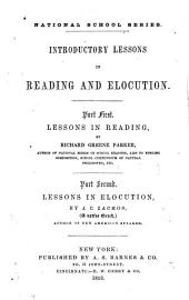 Introductory Lessons in Reading and Elocution: Part First. Lessons in Reading