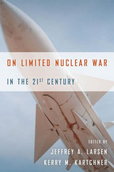 On Limited Nuclear War in the 21st Century PDF