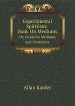 Experimental Spiritism: Book On Mediums
