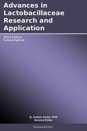 Advances in Lactobacillaceae Research and Application: 2013 Edition: ScholarlyBrief