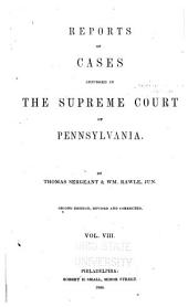 Reports of Cases Adjudged in the Supreme Court of Pennsylvania: 1822