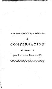 A Conversation Between Richard Hill, Esq: The Rev. Mr. Madan, and Father Walsh, Superior of a Convent of English Benedictine Monks at Paris, Held at the Said Convent, July 13, 1771; ...