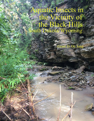 Aquatic Insects in the Vicinity of the Black Hills  South Dakota and Wyoming