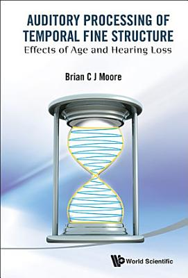 Auditory Processing of Temporal Fine Structure