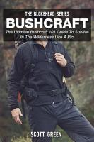 Bushcraft  The Ultimate Bushcraft 101 Guide To Survive In The Wilderness Like A Pro PDF