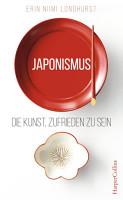 Japonismus   Die Kunst  zufrieden zu sein PDF