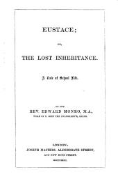 Eustace; or, The lost inheritance