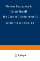 Pioneer Settlement in South Brazil: The Case of Toledo, Paraná