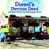 Diesel's Devious Deed and Other Thomas the Tank Engine Stories (Thomas & Friends)